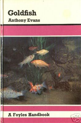 Goldfish, by ANTHONY evans. A GUIDE TO THEIR CARE AND MANAGEMENT