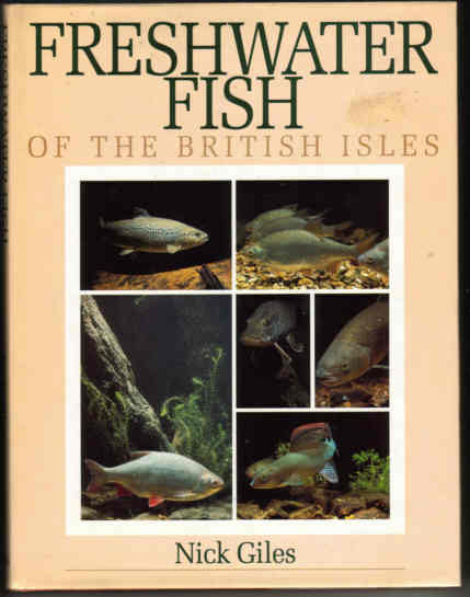 FRESHWATER FISH OF THE BRITISH ISLES by Nick Giles
