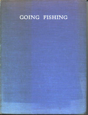 Going Fishing. by Negley Farson, illustrated by C.F.Tunnicliffe .