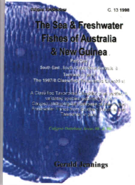 The Sea and Freshwater Fishes of Australia and New Guinea. Part One South ,South-East and South-Western Australia and Tasmania (in part). Taxonomic Classification of Reco