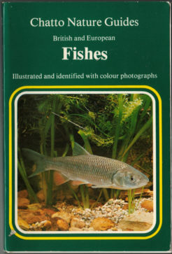 HE CHATTO NATURE GUIDE TO BRITISH AND EUROPEAN FISHES