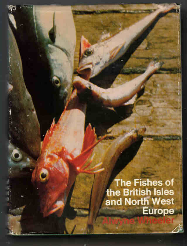 The Fishes of the British Isles and North West Europe by Alwyne Wheeler.
