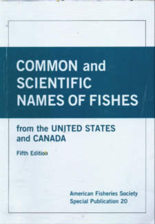Common and Scientific names of fishes from the United States and Canada.