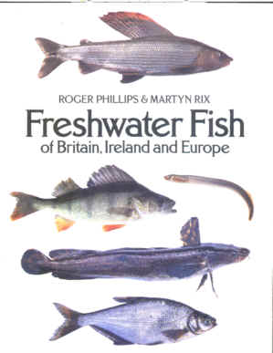 Freshwater Fish of Britain Ireland and Europe.