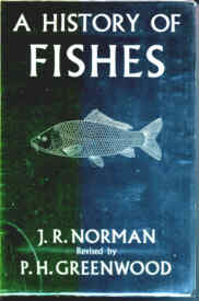 A History of Fishes by Norman and Greenwood