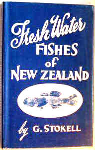Freshwater Fishes of New Zealand. HB. by G. Stockell.