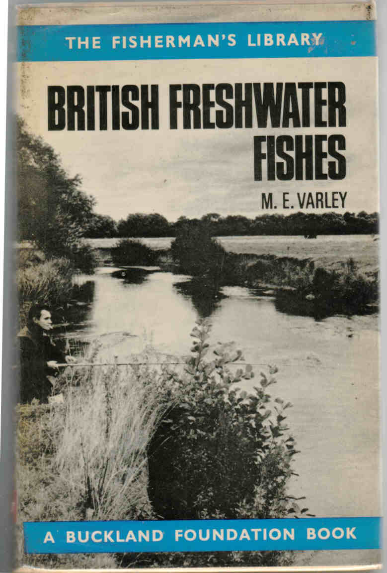 The Fisherman's Library BRITISH FRESHWATER FISHES by M.E.Varley.